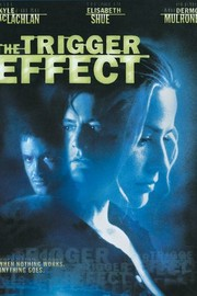 The Trigger Effect - Movie Reviews