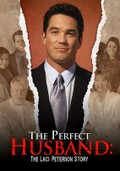 Perfect Husband - The Laci Peterson Story