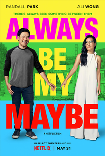 Always Be My Maybe (2019) - Rotten Tomatoes