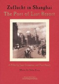 The Port of Last Resort: Zuflucht in Shanghai
