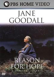 Jane Goodall: Reason for Hope