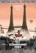April and the Extraordinary World (Avril et le monde truqu�)