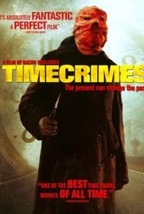 Los Cronocrímenes (Timecrimes) (2007) - Rotten Tomatoes