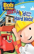 Bob the Builder - Hold On to Your Hard Hats