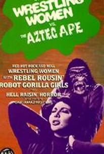 Rock 'N' Roll Wrestling Women Vs. the Aztec Ape (Las luchadoras contra el médico asesino)