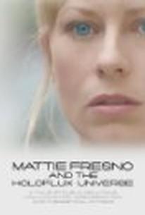 Mattie Fresno and the Holoflux Universe