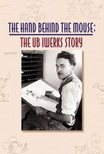 The Hand Behind Mickey Mouse: The Ub Iwerks Story