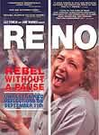 Reno: Rebel Without a Pause