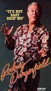 Rodney Dangerfield: It's Not Easy Being Me