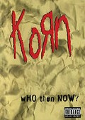 Korn - Who Then Now?