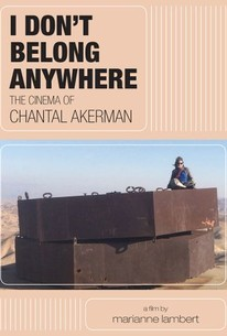I Don't Belong Anywhere - Le cinéma de Chantal Akerman