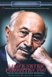I Have Never Forgotten You: The Life And Legacy Of Simon Wiesenthal