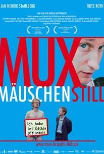 Muxmäuschenstill (Quiet as a Mouse)