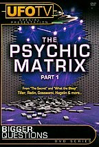 Bigger Questions? The Psychic Matrix