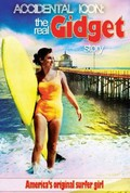 Accidental Icon: The Real Gidget Story