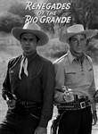 Renegades of the Rio Grande
