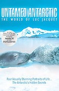 Untamed Antarctic: The World of Luc Jaquet