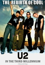 The Rebirth of Cool: U2 in the Third Millennium