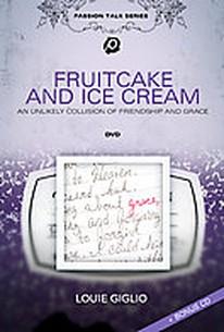 Louie Giglio: Fruitcake and Ice Cream