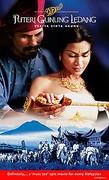 Puteri gunung ledang (A Legendary Love)(The Princess of Mount Ledang)