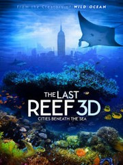 The Last Reef 3d: Cities Beneath The Sea