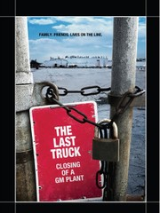 The Last Truck: The Closing of a GM Plant