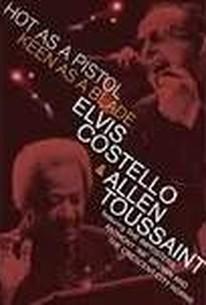 Elvis Costello & Allen Toussaint: Hot as a Pistol, Keen as a Blade