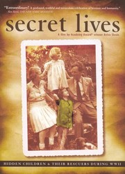 Secret Lives: Hidden Children and Their Rescuers During WWII