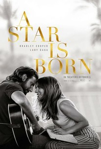 A Star Is Born (2018) - Rotten Tomatoes
