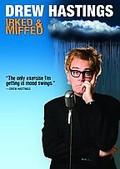 Drew Hastings - Irked & Miffed