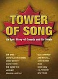 Tower Of Song: The Epic Story Of Canada and Its Music