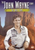 The John Wayne Story: The Early Years