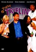 You're Triflin'