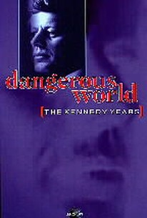 Dangerous World: The Kennedy Years