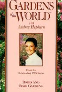 Gardens of the World With Audrey Hepburn: Roses and Rose Gardens