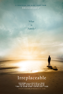 Focus On The Family Presents: Irreplaceable