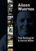 Aileen Wuornos - The Selling of a Serial Killer
