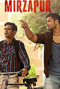 Mirzapur - Season 1 Episode 9 - Rotten Tomatoes