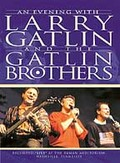 Evening With Larry Gatlin And The Gatlin Brothers