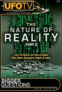 Bigger Questions? The Nature of Reality
