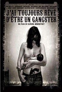 J'ai toujours reve d'etre un gangster (I Always Wanted to Be a Gangster)