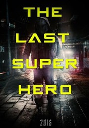 All Superheroes Must Die 2: The Last Superhero
