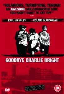 Goodbye Charlie Bright