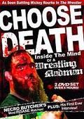 Choose Death: Necro Butcher - Inside The Mind of a Wrestling Madman