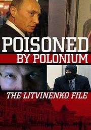 Bunt. Delo Litvinenko (Poisoned by Polonium: The Litvinenko File) (Rebellion: The Litvinenko Case)