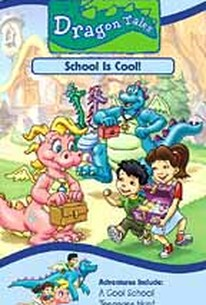 Dragon Tales: #9 - School is Cool