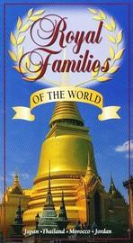 Royal Families of the World: Japan, Thailand, Morocco, Jordan