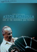 Astor Piazzolla: Live at the Montreal Jazz Festival