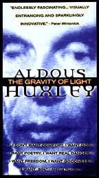 Aldous Huxley: The Gravity of Light
