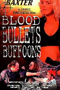 Blood Bullets Buffoons